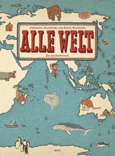 Mizielinska, Mizielinski, Alle Welt, Das Landkartenbuch