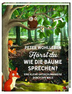Kindersachbuch: Hörst du, wie die Bäume sprechen von Peter Wohlleben
