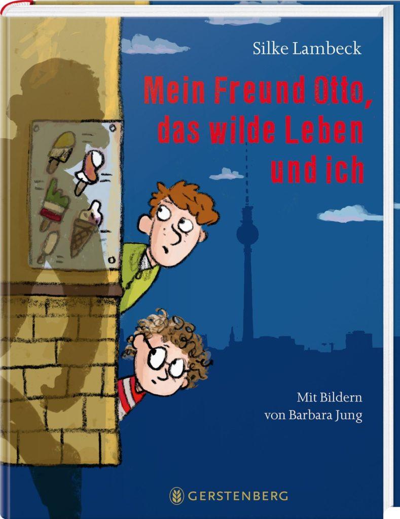 """Kinderbuch: """"Mein Freund Otto, das wilde Leben und ich"""""""
