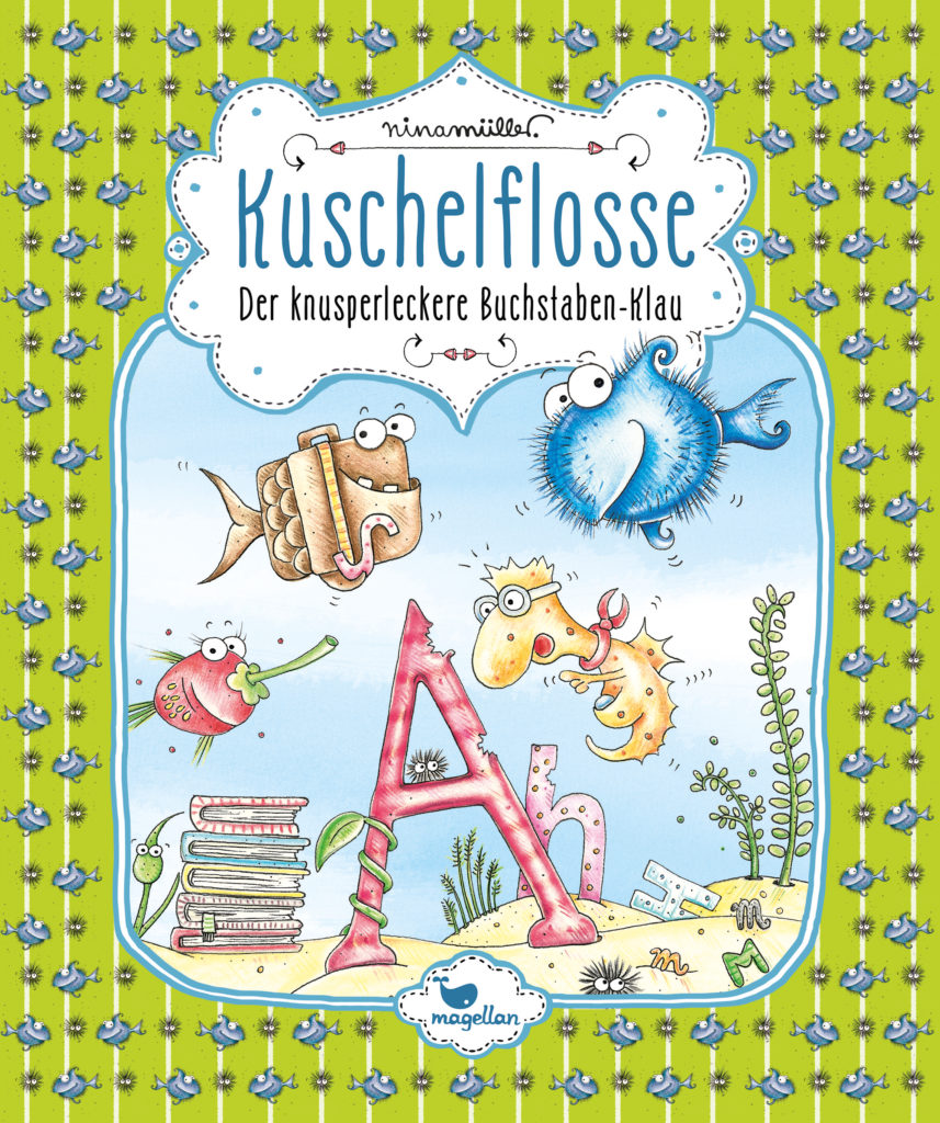 """Kuschelflosse Band 5: """"Der knusperleckere Buchstaben-Klau"""" von Nina Müller, Magellan Verlag - Ein Buch, das Lust auf Wortspiele, Wörter und Buchstaben macht."""