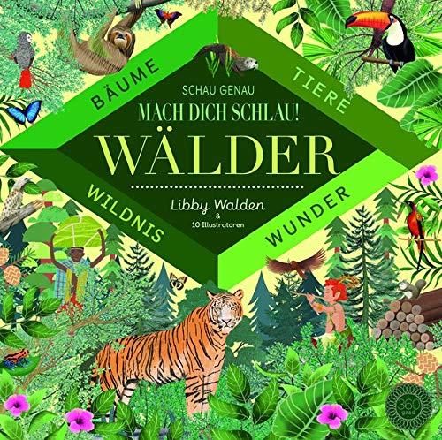 Bilderbuch zu den Wundern der Natur: Schau genau - Mach dich schlau! Wälder, 360 Grad Verlag