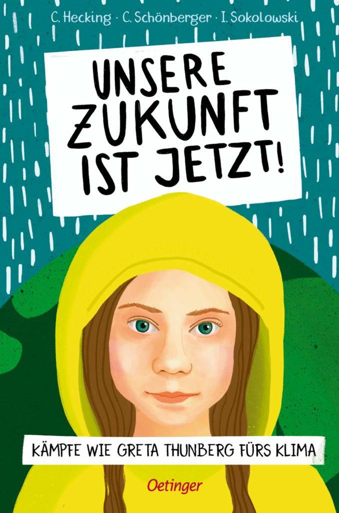 Ein Kinderbuch über das Leben von Greta Thunberg: Unsere Zukunft ist jetzt!