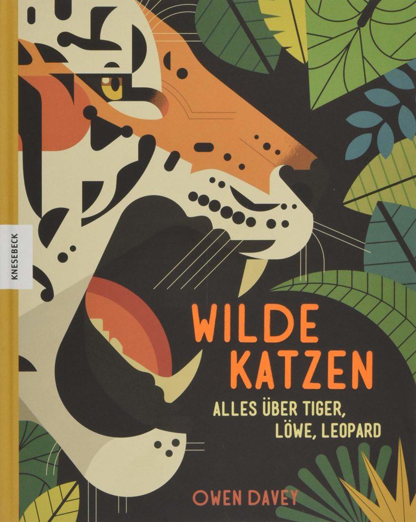 Sachbilderbuch mit tollen Illustrationen: Wilde Katzen - Alles über Tiger, Löwe, Leopard