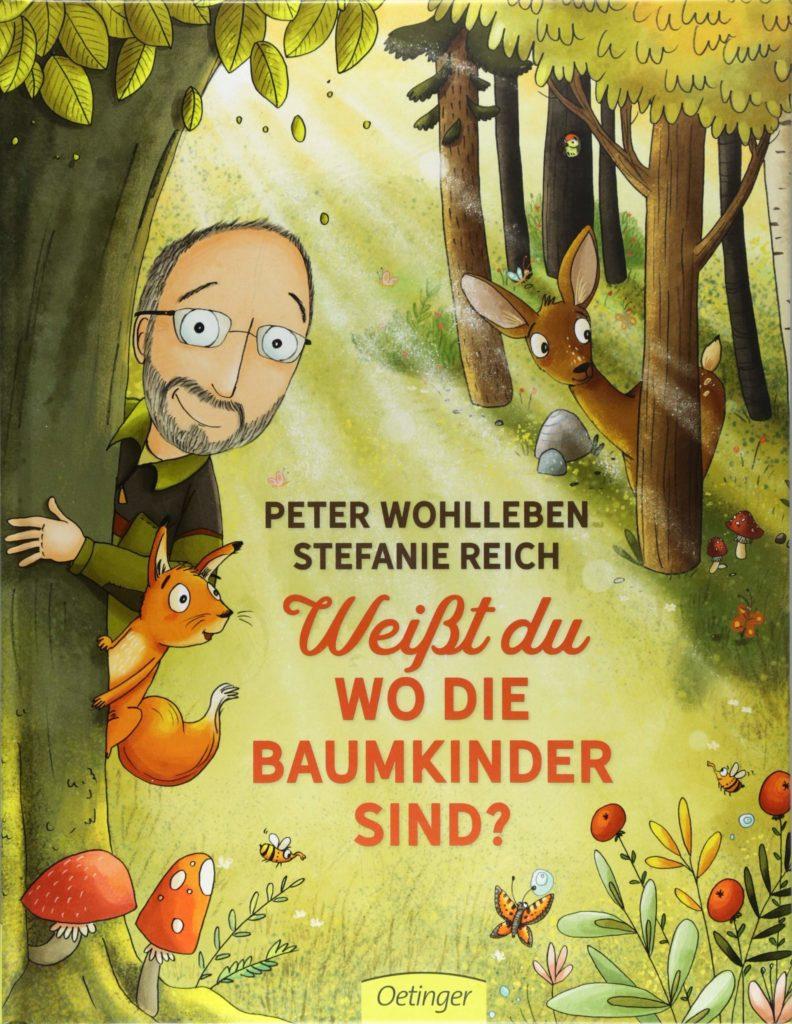 Bilderbuch von Peter Wohlleben: Weißt du, wo die Baumkinder sind? Oetinger Verlag
