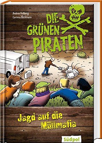Die grünen Piraten - Jagd auf die Müllmafia, Südpol Verlag