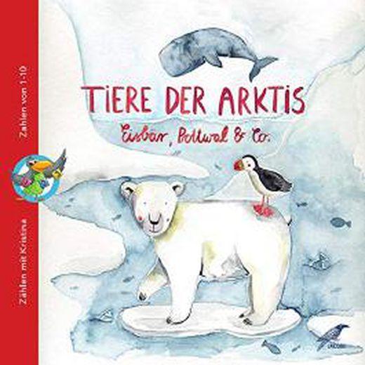 Bilderbuch: Tiere der Arktis - Eisbär, Pottwal & Co (Zählen mit Kristina)