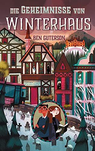 Kinderbuchreihe, Band 2: Die Geheimnisse von Winterhaus von Ben Guterson