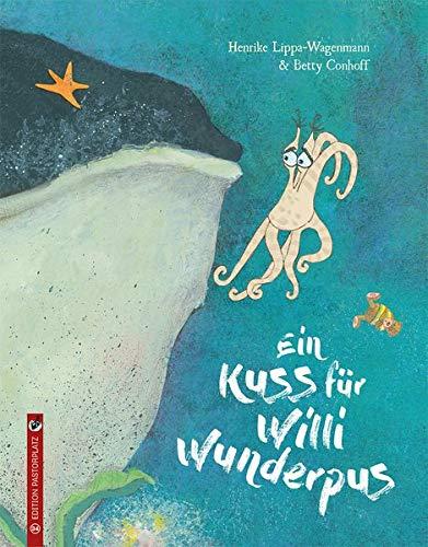 Bilderbuch für Kinder ab 3 Jahren: Ein Kuss für Willi Wunderpus