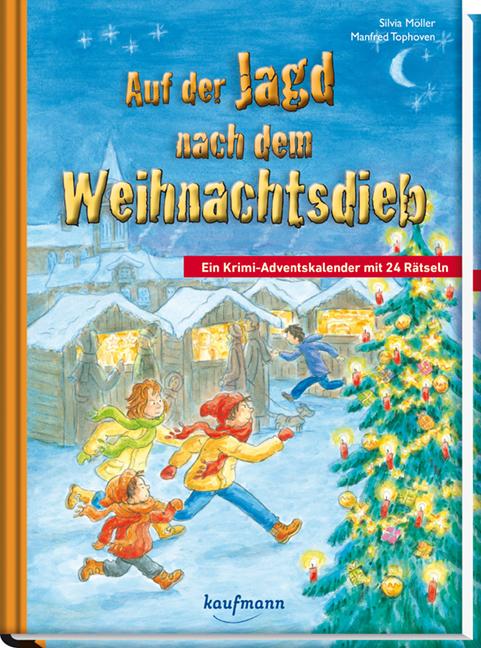 Adventskalender mit 24 Kapiteln und Rätseln: Auf der Jagd nach dem Weihnachtsdieb