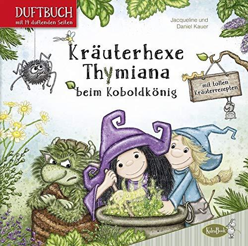 Duftbilderbuch: Kräuterhexe Thymiana beim Koboldkönig
