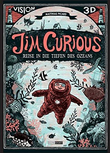 Bilderbuch mit 3-D-Effekten: Jim Curious - Reise in die Tiefen des Ozeans