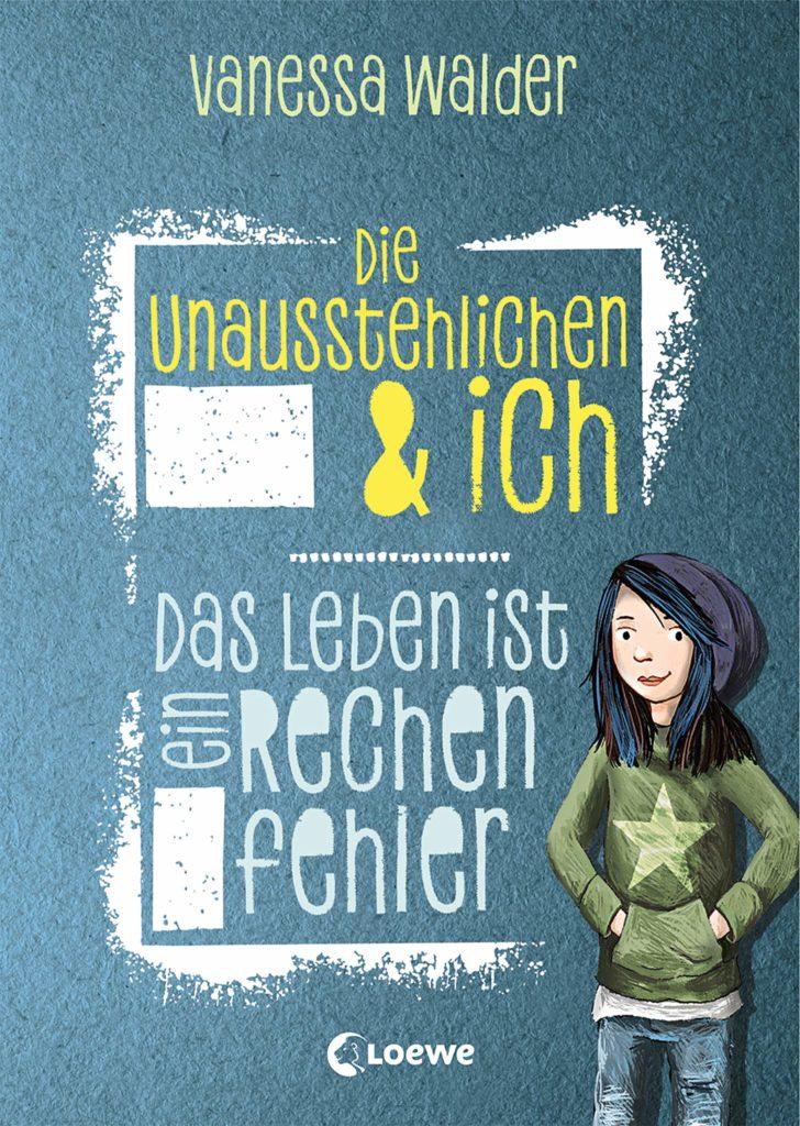 Kinderbuchreihe Die Unausstehlichen & ich - Band 1: Das Leben ist ein Rechenfehler