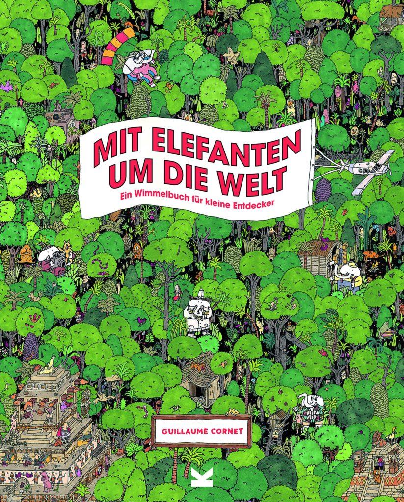 Wimmelbilderbuch für Kinder ab 6 Jahren: Mit Elefanten um die Welt