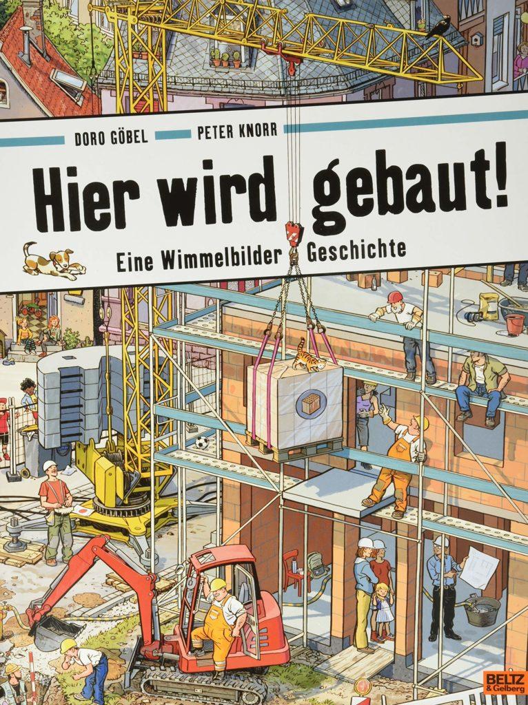 Hier wird gebaut! Eine Wimmelbilder Geschichte von Doro Göbel und Peter Knorr