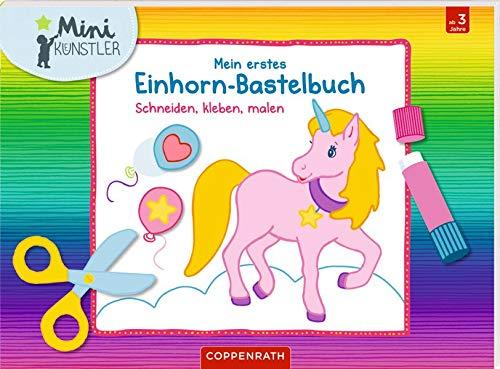 Mein erstes Einhorn-Bastelbuch: Schneiden, kleben, malen