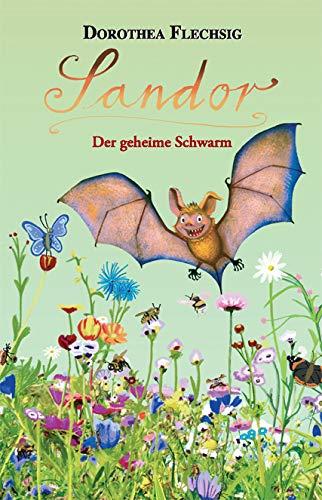Kinderbuch: Sandor - Der geheime Schwarm