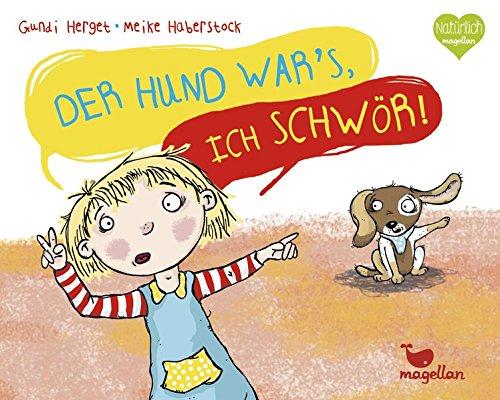 Bilderbuch: Der Hund war's, ich schwör!