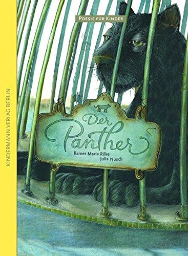 BIlderbuch: Poesie für Kinder - Der Panther von Rainer Maria Rilke