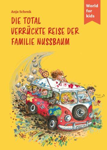 Kinderbuch: Die total verrückte Reise der Familie Nussbauem