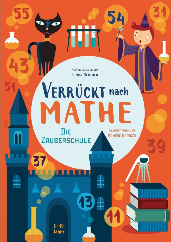 Verrückt nach Mathe: Die Zauberschule