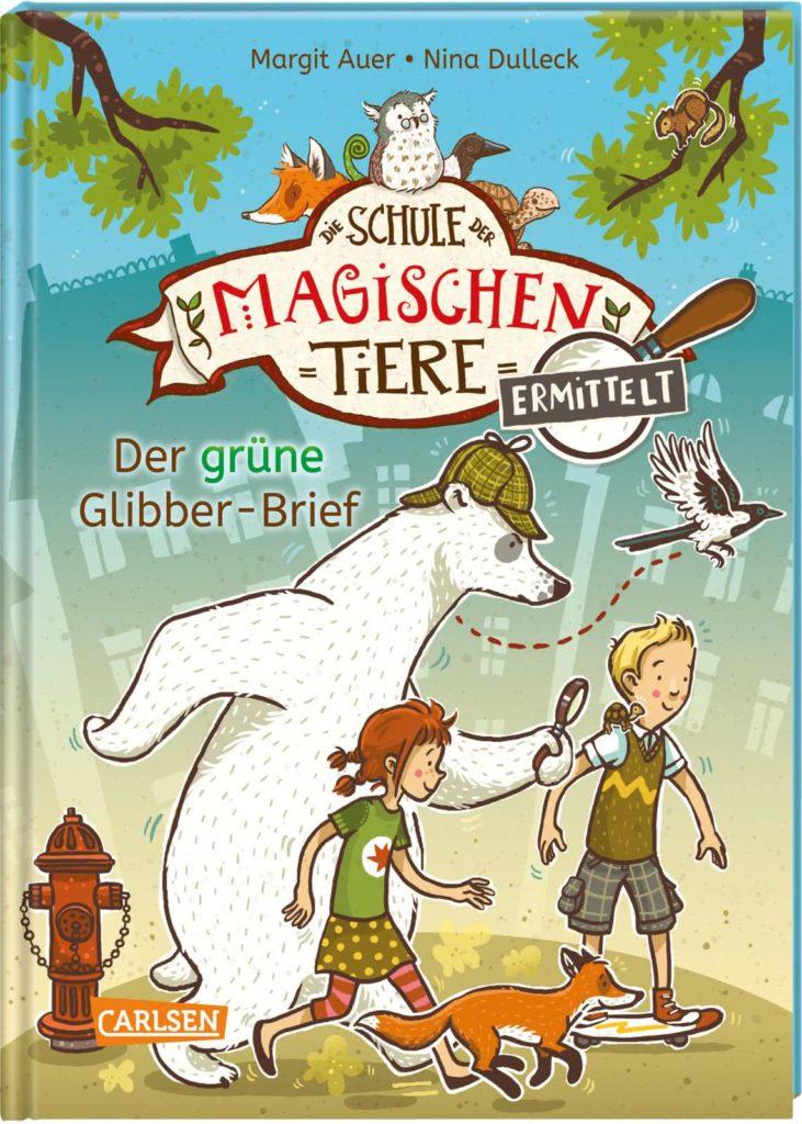 Die Schule der magischen Tiere - Ermittelt: Der grüne Glibber-Brief