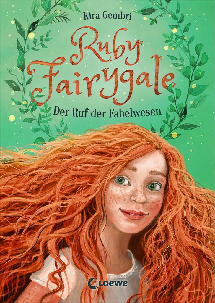 Kinderbuch: Ruby Fairygale - Der Ruf der Fabelwesen, Band 1