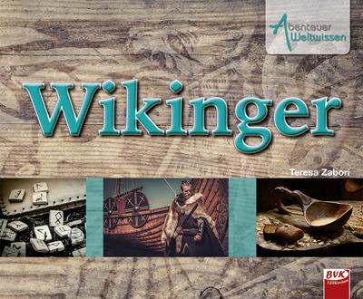 Abenteuer Weltwissen: Wikinger