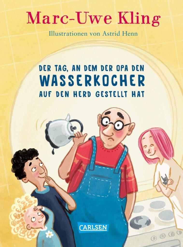 Kinderbuch von Marc-Uwe Kling: Der Tag, an dem Opa den Wasserkocher auf den Herd gestellt hat