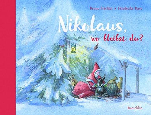 Bilderbuch: Nikolaus, wo bleibst du?