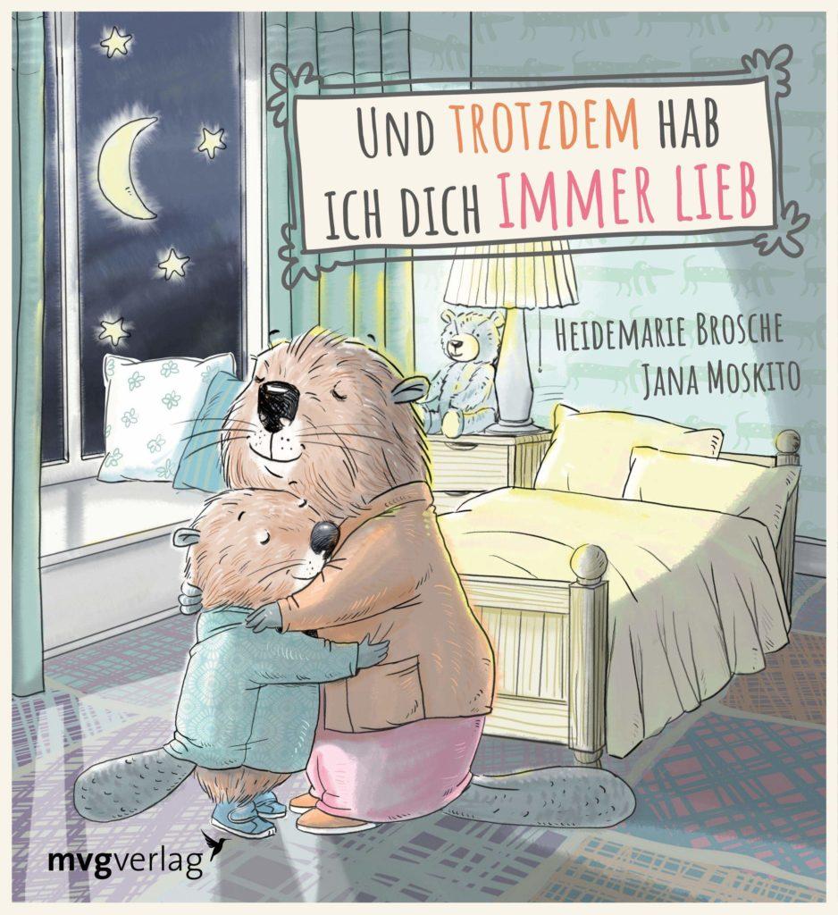 Bilderbuch: Und trotzdem hab ich dich immer lieb