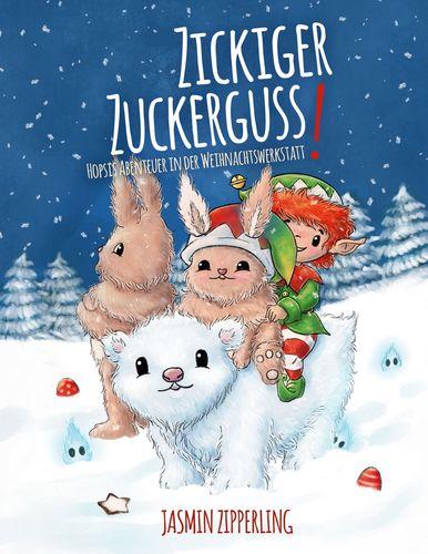 Weihnachtsgeschichte: Zickiger Zuckerguss! von Jasmin Zipperling (Band 2 von Hopsis Abenteuern)