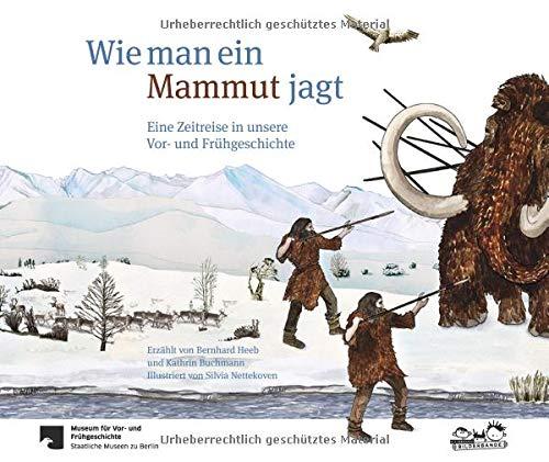 Bilderbuch: Wie man ein Mammut jagt