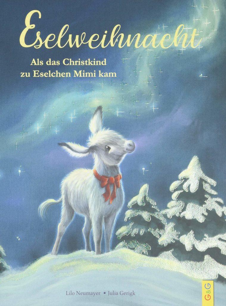 Eselweihnacht - Als das Christkind zu Eselchen Mimi kam