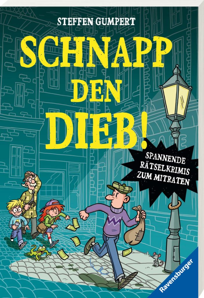 Kinderbuch: Schnapp den Dieb! Spannende Rätselkrimis zum Mitraten